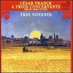 Cesar Franck: 4 Trios Concertants