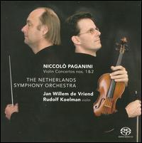 Paganini: Violin Concertos Nos. 1 & 2 - Rudolf Koelman (violin); Netherlands Symphony Orchestra; Jan Willem de Vriend (conductor)