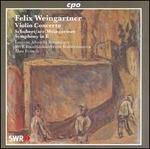Weingartner: Violin Concerto Op. 52; Schubert: Symphony