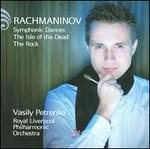 Rachmaninov: Symphonic Dances; The Isle of the Dead; The Rock