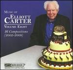 Music of Elliott Carter, Vol. 8