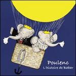 Poulenc: L'Histoire de Babar - Anne-Elly T�vi (soprano); Bernard Philippe (oboe); Bernard Philippe (cor anglais); Florence Dume (violin);...