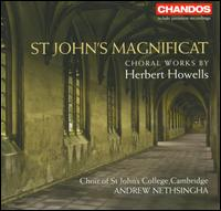 St. John's Magnificat: Choral Works by Herbert Howells - Alice Neary (cello); David Adams (violin); Dominic Kraemer (baritone); Francis Williams (tenor); Gareth John (baritone);...