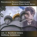 Russian Piano Music, Vol. 3: Reinhold GliFre
