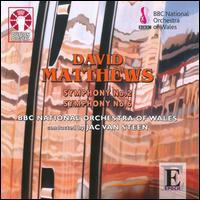 David Matthews: Symphonies Nos. 2 & 6 - BBC National Orchestra of Wales; Jac van Steen (conductor)