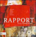 Rapport - Vocal Chamber Works