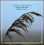 Carl Nielsen, Rued Langgaard: Organ Works