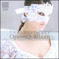 The Ultimate Operetta Album - Ana Maria Martinez (soprano); Ingrid Kertesi (soprano); Janos Berkes (tenor); Karl-Michael Ebner (tenor);...