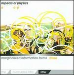 Marginalized Information Forms, Vol. 3: Other