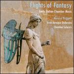 Flights of Fantasy: Early Italian Chamber Music
