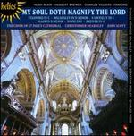 Various: My Soul Doth Magnify the Lord (Stanford in C/ Walmisley in D Minor/ Ss Wesley in E)