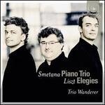 Smetana: Piano Trio; Liszt: Elegies
