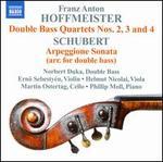 Franz Anton Hoffmeister: Double Bass Quartets 2, 3 & 4; Schubert: Arpeggione Sonata