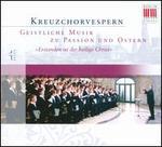 Kreuzchorverspern: Geistliche Musik zu Passion und Ostern