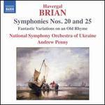 Havergal Brian: Symphonies Nos. 20 & 25