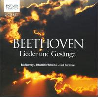 Beethoven: Lieder und Ges�nge - Ann Murray (mezzo-soprano); Iain Burnside (piano); Roderick Williams (baritone)