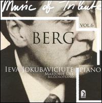 Music of Tribute, Vol. 6: Berg - Ieva Jokubaviciute (piano); Marjorie Dix (mezzo-soprano); Vladimir Valjarevic (piano)