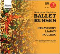 Music from Diaghilev's Ballet Russes - BBC National Chorus of Wales (choir, chorus); BBC National Orchestra of Wales; Thierry Fischer (conductor)