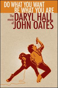 Do What You Want, Be What You Are: The Music of Daryl Hall & John Oates - Daryl Hall & John Oates