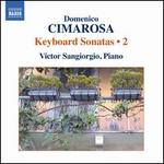 Domenico Cimarosa: Keyboard Sonatas, Vol. 2