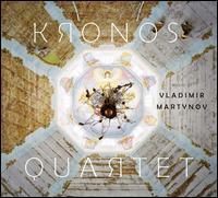 Music of Vladimir Martynov - Joan Jeanrenaud (cello); Kronos Quartet
