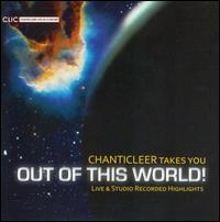 Chanticleer Takes You Out of this World! - Andrea Januta (bass baritone); Chanticleer; Dylan Hostetter (counter tenor); Gabriel Lewis-O'Connor (bass baritone);...
