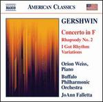 Gershwin: Concerto in F; Rhapsody No. 2; I Got Rhythm Variations