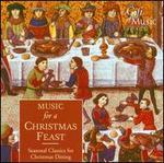 Music for a Christmas Feast: Seasonal Classics for Christmas Dining