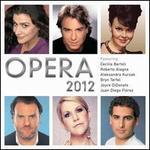 Opera 2012 - Aleksandra Kurzak (soprano); Andrea Bocelli (tenor); Andreas Scholl (counter tenor); Angela Gheorghiu (soprano); Anna Netrebko (soprano); Berit Lindholm (soprano); Birgit Nilsson (soprano); Brigitte Fassbaender (contralto); Bryn Terfel (bass baritone)