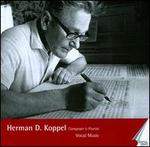 Herman D. Koppel: Vocal Music
