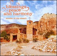 Blessings, Peace and Harmony - Monks of the Desert (choir, chorus)