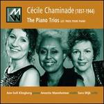C�cile Chaminade: The Piano Trios