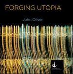 John Oliver: Forging Utopia