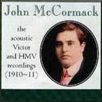 John McCormack: The Acoustic Victor and HMV Recordings (1910-11)