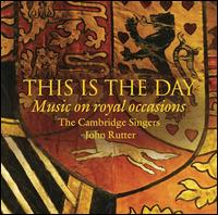 This Is the Day: Music on Royal Occasions - Alison Hill (soprano); Andrew Lucas (organ); Ben Alden (tenor); Elin Manahan Thomas (soprano); Grace Davidson (soprano);...