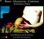 Rossi, Mazzocchi, Carissimi: Il tormento e l'estasi