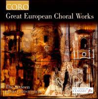 Great European Choral Works - Carolyn Sampson (soprano); Elin Manahan Thomas (soprano); Grace Davidson (soprano); Joseph Cornwell (tenor);...