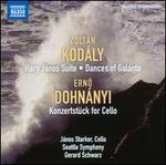 Kodaly: Hary Janos Suite; Dances of Galanta & Dohnanyi: Konzertstuck for Cello