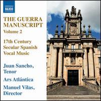 The Guerra Manuscript, Vol. 2 - Ars Atlantica; Juan Sancho (tenor); Manuel Vilas (conductor)