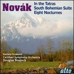 V�tezsl�v Nov�k: In the Tatras; South Bohemian Suite; Eight Nocturnes