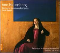 Arias for Marietta Marcolini: Rossini's First Muse - Ann Hallenberg (mezzo-soprano); Birgitte Christensen (soprano); Damien Colas (candenza); Fredrik Akselberg (tenor);...