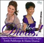 Oboe Divas! Operatic Duos and Ensembles from Handel to Wagner