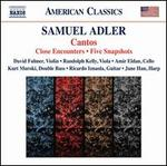 Adler: Cantos; Close Encounters; Five Snapshots