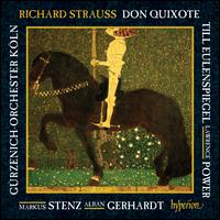 Richard Strauss: Don Quixote; Till Eulenspiegel - Alban Gerhardt (cello); Lawrence Power (viola); G�rzenich Orchestra of Cologne; Markus Stenz (conductor)