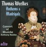 Thomas Weelkes: Anthems & Madrigals