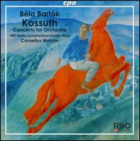 B�l� Bart�k: Kossuth - Radio Symphonieorchester Wien; Cornelius Meister (conductor)