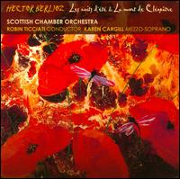 Berlioz: Les nuits d'�t�; La mort de Cl�op�tre - Karen Cargill (mezzo-soprano); Scottish Chamber Orchestra; Robin Ticciati (conductor)