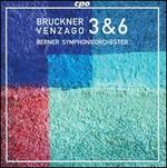 Bruckner: Symphonies Nos. 3 & 6