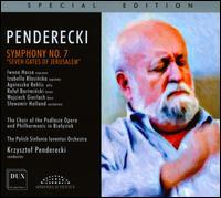 """Penderecki: Symphony No. 7 """"Seven Gates of Jerusalem"""" - Agnieszka Rehlis (alto); Iwona Hossa (soprano); Izabella Klosinska (soprano); Rafal Bartminski (tenor); Slawomir Holland;..."""