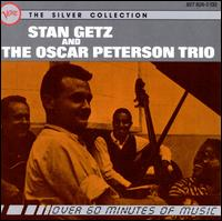 Stan Getz and the Oscar Peterson Trio - Stan Getz / Oscar Peterson Trio